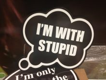 I'm With Stupid Bubble