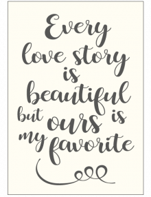 Every Love Story Is Beautiful Sign - Ivory