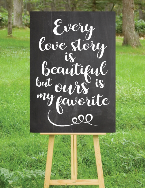 Every Love Story Is Beautiful Sign - Chalk