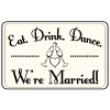 Eat Drink Dance Sign